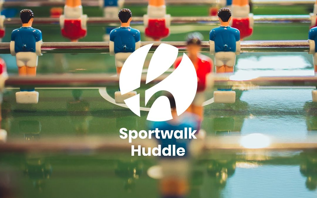 Sportwalk Huddle: Let the games begin – August 2018